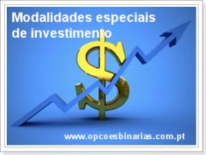 Modalidades especiais de investimento