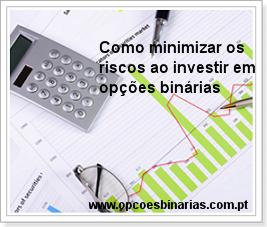 minimizar riscos opções binárias