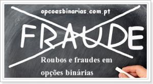 Roubos e fraudes em opções binárias