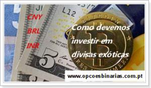 Como devemos investir em divisas exoticas