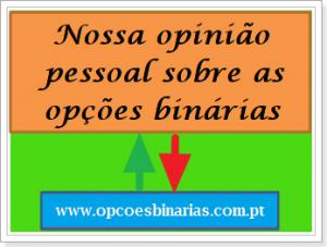 nossa-opiniao-pessoal-sobre-as-opcoes-binarias