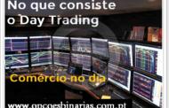 No que consiste o Day Trading