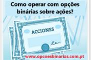 Como operar com opções binárias sobre ações?