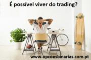 É possível viver do trading?
